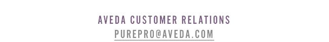 Aveda customer relations Purepro@aveda.com